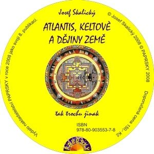 J. Skalický: ATLANTIS, KELTOVÉ A DĚJINY ZEMĚ (pdf na CD)