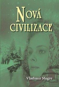 Anastasia - 8. díl - 1. část - Nová civilizace