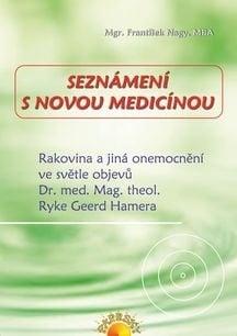 František Nagy: SEZNÁMENÍ S NOVOU MEDICÍNOU